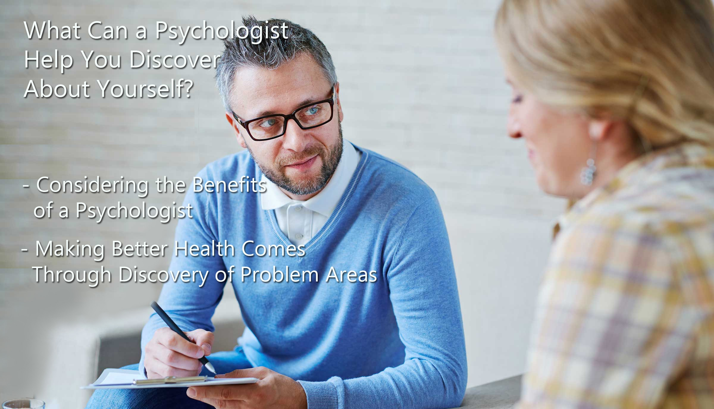 What Can a Psychologist Help You Discover About Yourself?