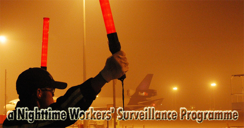 What Does Night Time Workers' Surveillance Entail?